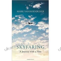 Skyfaring: A Journey with a Pilot