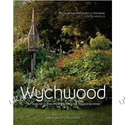 Wychwood: The making of one of the world's most magical garden