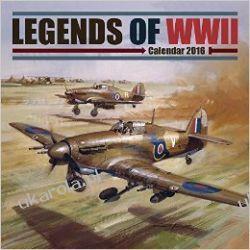 Kalendarz LEGENDS OF WORLD WAR II 2 2016 Calendar Legendy Drugiej Wojny Światowej