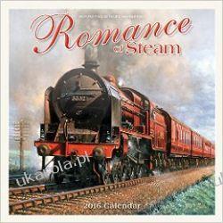 Kalendarz ROMANCE OF STEAM TRAINS 2016 kolej pociągi