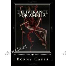 Deliverance for Amelia - Bonny Capps