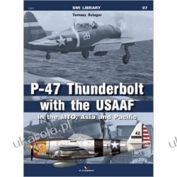 P-47 Thunderbolt with the USAAF in the MTO, Asia and Pacific (SMI Library)