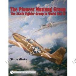 PIONEER MUSTANG GROUP 354th Fighter Group in World War Two Steve Blak Projektowanie i planowanie ogrodu
