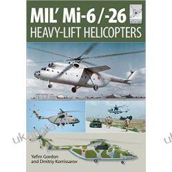 Flight Craft 10: MIL' MI-6/-26: Heavy Lift Helicopters Yefim Gordon