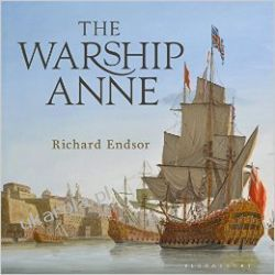 The Warship Anne: An Illustrated History Richard Endsor