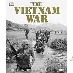 The Vietnam War: The Definitive Illustrated History