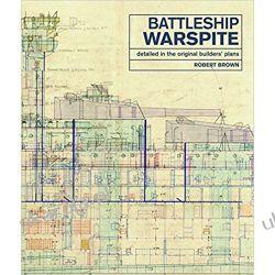 Battleship Warspite: Detailed in the Original Builders' Plans