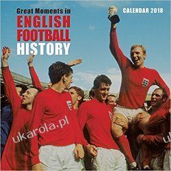 Kalendarz Great Moments in English Football History Wall Calendar 2018