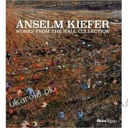 Alselm Kiefer: Works from the Hall Collection