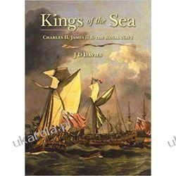 Kings of the Sea: Charles II, James II and the Royal Navy