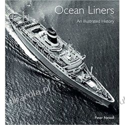 Ocean Liners: An Illustrated History Peter Newall