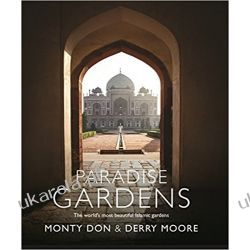 Paradise Gardens: the world's most beautiful Islamic gardens