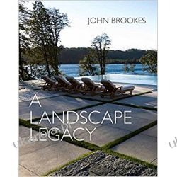 A Landscape Legacy John Brookes MBE