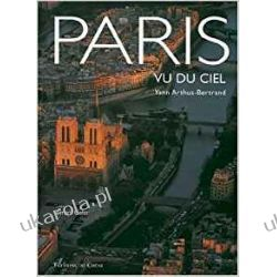 Paris Vu Du Ciel Yann Arthus Bertrand From the Air