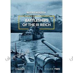 Battleships of the III Reich Volume 2 Okręty wojenne Trzeciej Rzeszy