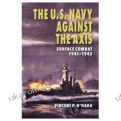 The U.S. Navy Against the Axis Surface Combat, 1941-1945