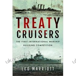 Treaty Cruisers SHORT RUN RE-ISSUE The First International Warship Building Competition
