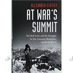 At War's Summit: The Red Army and the Struggle for the Caucasus Mountains in World War II (Cambridge Military Histories)