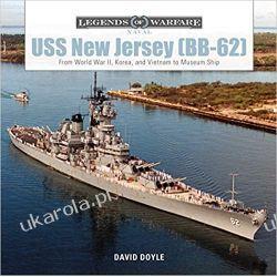 USS New Jersey (BB-62): From World War II, Korea, and Vietnam to Museum Ship