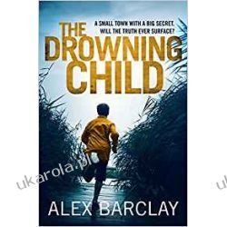The Drowning Child Alex Barclay
