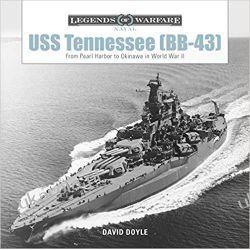 USS Tennessee Bb43 From Pearl Harbor to Okinawa in World War II Legends of Warfare Naval