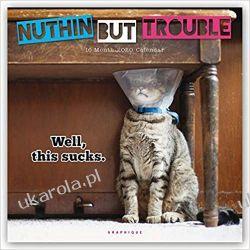 Kalendarz Nuthin' But Trouble 2020 Square Wall Calendar koty śmieszny