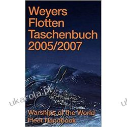 WEYERS FLOTTEN TASCHENBUCH 2005/2007 Warships of the World