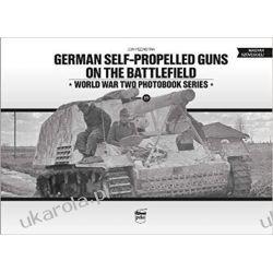 German Self-Propelled Guns on the Battlefield (World War Two Photobook)