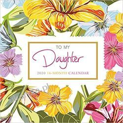 Kalendarz Dla mojej córki To My Daughter 2020 Square Wall Calendar