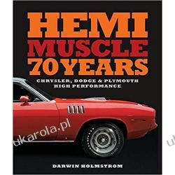 Hemi Muscle 70 Years: Chrysler, Dodge & Plymouth High Performanc