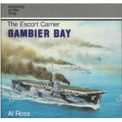 THE ESCORT CARRIER GAMBIER BAY Anatomy of the ship Al Ross