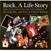 Rock, A Life Story (Revealed): The Illustrated Encyclopedia to Albums, Artists and Great Songs
