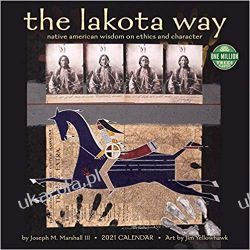 The Lakota Way 2021 Calendar: Native Americam Wisdom on Ethics and Character indianie