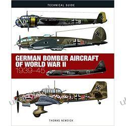 German Bomber Aircraft of World War II 1939-45 (Technical Guides)