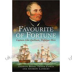 Favourite of Fortune Captain John Quilliam, Trafalgar Hero