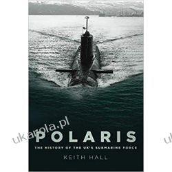 Polaris The History of the UK's Submarine Force