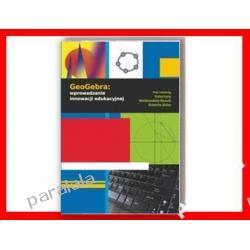 GeoGebra Innowacja w nauczaniu matematyki 2011 edukacja innowacyjna