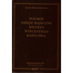 DZIEJE PANSTWA POLSK a Kronika Kadłubka KADLUBEK