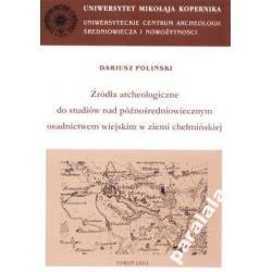 ŹRODŁA ARCHEOLOGIA Osadnictwo Ziemia Chełminska