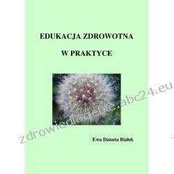 Edukacja zdrowotna w praktyce (ebook)