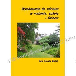 Wychowanie do zdrowia w rodzinie, szkole i świecie (ebook)