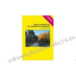 Droga powrotna od choroby do zdrowia (ebook)